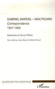 Gabriel Marcel et Max Picard - Correspondance 1947-1965.