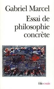 Gabriel Marcel - Essai de philosophie concrète.