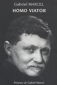 Gabriel Marcel - Homo viator - Prolégomènes à une métaphysique de l'espérance.