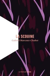 Gabriel Marcoux-Chabot - La Scouine.