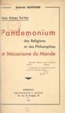Gabriel Marfond - Aux âmes fortes. Pandemonium des religions et des philosophies et mécanisme du monde.