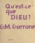 Gabriel-Marie Garrone - Qu'est-ce que Dieu ?.