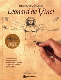 Gabriel Martin Roig - Dessiner comme Léonard de Vinci.