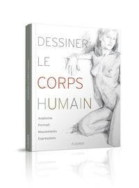 Accentsonline.fr Dessiner le corps humain - Anatomie, portrait, mouvements, expressions Image