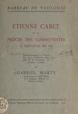 Gabriel Marty et  Ordre des avocats du Barreau d - Étienne Cabet et le procès des communistes à Toulouse en 1843 - Discours prononcé le 4 décembre 1927, à la rentrée solennelle de la Conférence des avocats stagiaires.