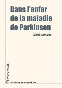 Gabriel Massard - Dans l'enfer de la maladie de Parkinson.