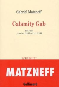 Gabriel Matzneff - Calamity Gab - Journal janvier 1985-avril 1986.