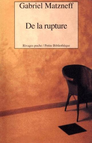 Gabriel Matzneff - De la rupture.