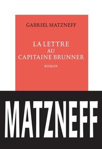 Gabriel Matzneff - La lettre au capitaine Brunner.