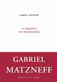 Gabriel Matzneff - La séquence de l'énergumène.