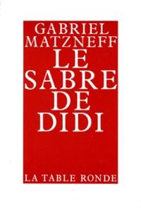 Gabriel Matzneff - Le sabre de Didi - Pamphlet.