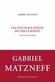 Gabriel Matzneff - Les nouveaux Emiles de Gab la Rafale - Courrier électronique.