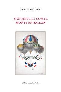 Gabriel Matzneff et Ivan Matzneff - Monsieur le comte monte en ballon.
