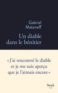 Gabriel Matzneff - Un diable dans le bénitier.