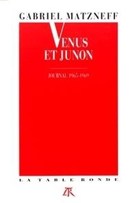Gabriel Matzneff - Vénus et Junon - 1965-1969.
