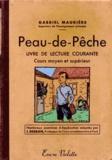 Gabriel Maurière - Peau-de-Pêche - Livre de lecture courante.