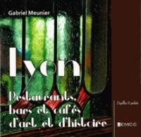 Gabriel Meunier - Lyon - Restaurants, bars et cafés d'art et d'histoire.