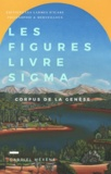 Gabriel Méxène - Les Figures, Livre Sigma - Corpus de la Genèse.