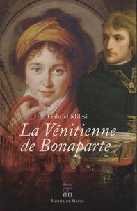 Gabriel Milesi - La Vénitienne de Bonaparte.