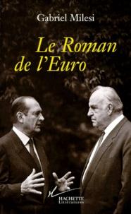 Gabriel Milesi - Le roman de l'euro.