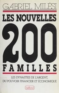 Gabriel Milesi - Les Nouvelles 200 familles - Les dynasties de l'argent, du pouvoir financier et économique.
