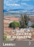 Gabriel Miro - Figures de Bethléem.