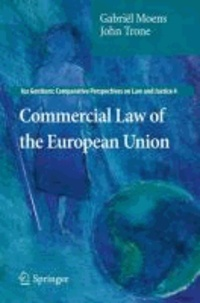 Gabriël Moens et John Trone - Commercial Law of the European Union.