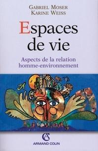 Gabriel Moser et Karine Weiss - Espaces de vie - Aspects de la relation homme-environnement.
