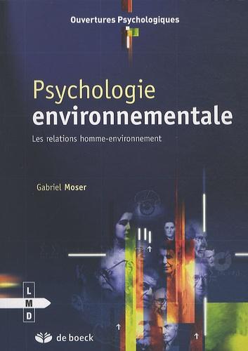 Gabriel Moser - Psychologie environnementale - Les relations homme-environnement.