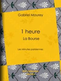 Gabriel Mourey et Charles Huard - 1 heure : La Bourse - Les Minutes parisiennes.