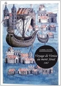 Gabriel Muffel - Voyage de Venise au mont Sinaï 1467.