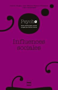 Gabriel Mugny et Juan-Manuel Falomir Pichastor - Influences sociales.