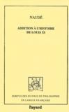 Gabriel Naudé - Addition à l'histoire de Louis XI.