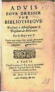 Gabriel Naudé - Advis pour dresser une bibliothèque.