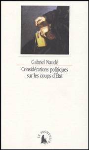 Gabriel Naudé - Considérations politiques sur les coups d'Etat.