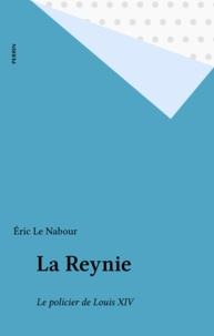Gabriel-Nicolas La Reynie et Eric Le Nabour - .