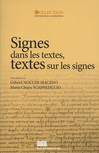Gabriel Nocchi Macedo et Maria Chiara Scappaticcio - Signes dans les textes, textes sur les signes - Erudition, lecture et écriture dans le monde gréco-romain.