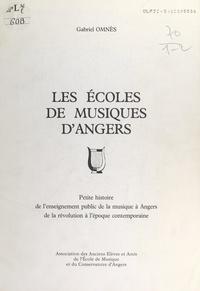 Gabriel Omnès et  Collectif - Les écoles de musiques d'Angers - Petite histoire de l'enseignement public de la musique à Angers, de la Révolution à l'époque contemporaine.