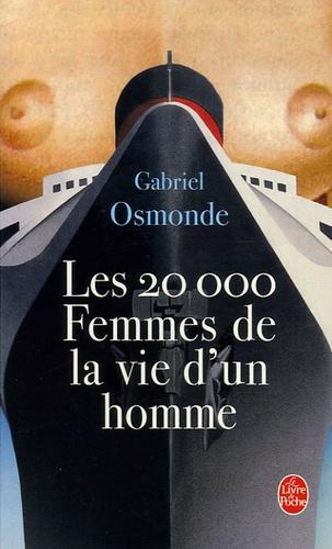 Gabriel Osmonde - Les 20 000 Femmes de la vie d'un homme.