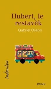 Gabriel Osson - Hubert, le restavèk.