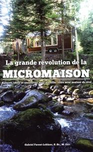 La grande révolution de la micromaison - Gabriel Parent-Leblanc |