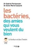 Gabriel Perlemuter - Les bactéries, des amies qui vous veulent du bien - Le bonheur est dans l'intestin.