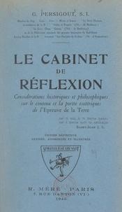 Gabriel Persigout - Le cabinet de réflexion - Considérations historiques et philosophiques sur le contenu et la portée ésotériques de l'Épreuve de la terre.