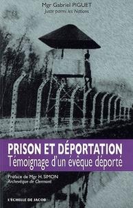 Gabriel Piguet - Prison et déportation - Témoignage d'un évêque déporté.
