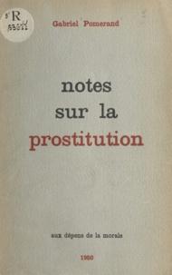 Gabriel Pomerand - Notes sur la prostitution.