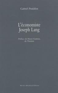Gabriel Poulalion et Henri Guitton - L'économiste Joseph Lang.