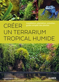 Livre de téléchargement gratuit Créer un terrarium tropical humide  - Installation, plantation, entretien, guide complet des plantes en francais
