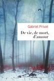 Gabriel Privat - De vie, de mort, d'amour.