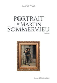 Gabriel Privat - Le portrait de Martin Sommervieu.