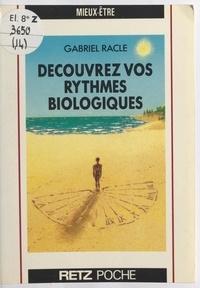 Gabriel Racle - Découvrez vos rythmes biologiques.